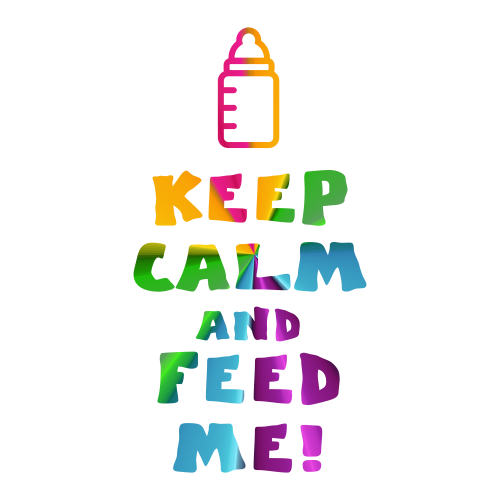 KEEP KALM and FEED ME!