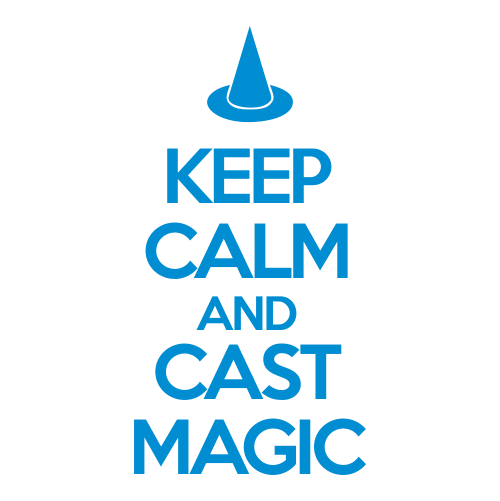 Keep Calm and Cast Magic